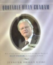 Quotable Billy Graham: Words of Faith, Devotion, and Salvation by and about Bil