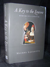 A Key to the Louvre, Memoirs of a Curator, Laclotte, Malraux, Longhi, Blunt, Art