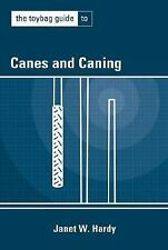 The Toybag Guide to Canes and Caning (Toybag Guide), , Janetw Hardy, Excellent,