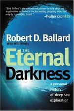 The Eternal Darkness : A Personal History of Deep-Sea Exploration