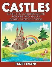 Castles : Super Fun Coloring Books for Kids and Adults (Bonus: 20 Sketch...