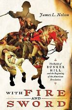 With Fire and Sword: The Battle of Bunker Hill and the Beginning of the America