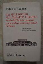 PATRIZIA PLACUCCI - DAL MALE OSCURO ALLA MALATTIA CURABILE - 1995 LATERZA (BG)