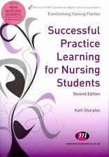 Successful Practice Learning for Nursing Students by Kath Sharples 9780857253156