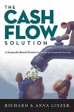 The Cash Flow Solution: The Nonprofit Board Member's Guide to Financial Success