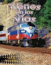 Trenes En Las Vias (Vehiculos En Accion   Vehicles on the Move) (Spani-ExLibrary