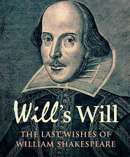 Will's Will: The Last Wishes of William Shakespeare by Simon Trussler...