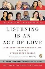 Listening Is an Act of Love : A Celebration of American Life from the StoryCorp…