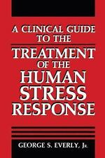 A Clinical Guide to the Treatment of the Human Stress Response (Spring-ExLibrary