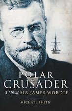 Polar Crusader: A Life of Sir James Wordie,GOOD Book