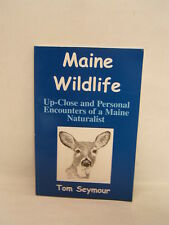 Maine Wildlife Up Close and Personal by Tom Seymour 2005 Free Shipping