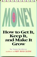 Money : How to Get It, Keep It and Make It Grow by Tama McAleese (1992,...