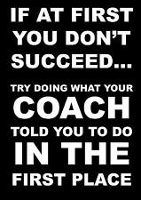 COACH INSPIRATIONAL QUOTE POSTER / PRINT / PICTURE IF AT FIRST YOU DON'T SUCCEED