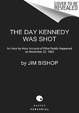 The Day Kennedy Was Shot - VeryGood - Bishop, Jim - Paperback
