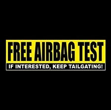 "Funny ""FREE AIRBAG TEST"" window decal ANTI TAILGATER BUMPER STICKER back off"