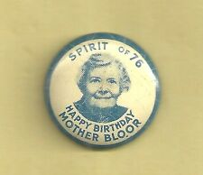 COMMUNIST PARTY LEADER PIN - HAPPY BIRTHDAY MOTHER BLOOR - SPIRIT OF 76 -1938?