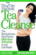 The 7-Day Flat-Belly Tea Cleanse: The (1 edition) by Kelly Choi (Paperback) NEW