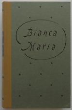 Reinhold Conrad Muschler - Bianca Maria (gebunden)
