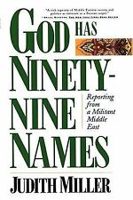 God Has Ninety-Nine Names: Reporting from a Militant Middle East, Miller, Judith