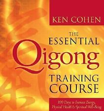 The Essential Qigong Training Course: 100 Days to Increase Energy SEALED NEW