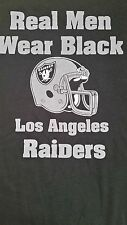 "Los Angeles Raiders  ""REAL MEN WEAR BLACK""  Extra Large T- Shirt New"
