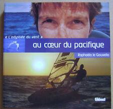 Livre Au coeur du pacifique sur une planche à voile l'odyssée du vent /P12