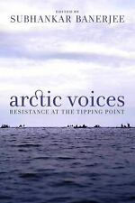 Arctic Voices: Resistance at the Tipping Point, Banerjee, Subhankar, Seven Stori