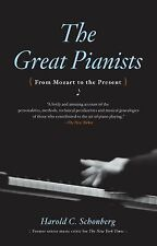The Great Pianists: From Mozart to the Present, Schonberg, Harold C., Good Book