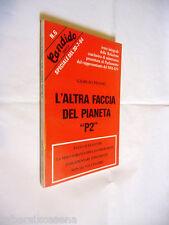 L'ALTRA FACCIA DEL PIANETA P2 Giorgio Pisanò 1984