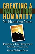 Creating a Habitat for Humanity: No Hands But Yours, Jonathan T. M. Reckford, Go