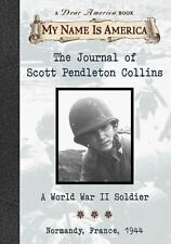The Journal of Scott Pendalton Collins: A World War 2 Soldier - Acceptable - Mye