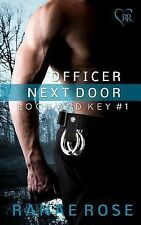 Lock and Key #1: Officer Next Door by Ranae Rose (2014, Paperback)