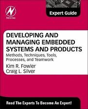 Developing and Managing Embedded Systems and Products : Methods, Techniques,...