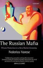 The Russian Mafia: Private Protection in a New Market Economy