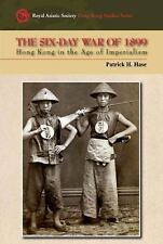 NEW - The Six-Day War of 1899: Hong Kong in the Age of Imperialism
