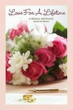 Love for a Lifetime : A Bridal Keepsake by Karen Moore (2015, Hardcover)