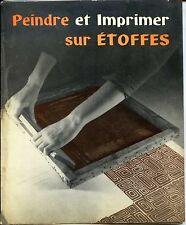 PEINDRE ET IMPRIMER SUR ETOFFES - G. Ahlberg O. Jarneryd 1961