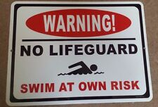 "No Lifeguard on Duty Swim At Own Risk, NO RUST  Aluminum Sign 9"" x 12"" POOL SIGN"