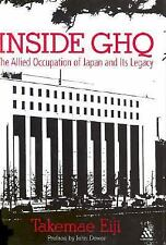 Inside GHQ: The Allied Occupation of Japan and Its Legacy