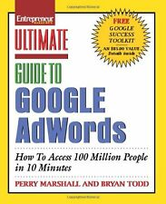 Ultimate Guide to Google AdWords: How to Access 100 Million People in 10 Minute