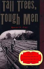 Tall Trees, Tough Men: A Vivid, Anecdotal History of Logging and Log-Driving in