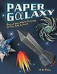 Paper Galaxy: Out-of-This-World Projects to Cut, Fold & Paste, Prins, M. D., Goo