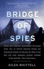 Bridge of Spies : A True Story of the Cold War by Giles Whittell (2010,...