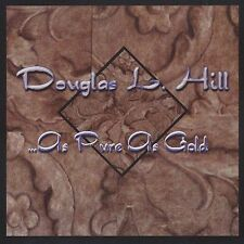 """Unknown Artist Douglas L. Hill """"As Pure As Gold"""" CD ***NEW***"""