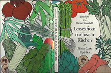 Leaves from our tuscan kitchen by janet ross & michael waterfield antheneum 1974