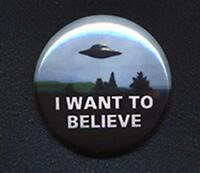 X-Files I Want To Believe Badge Button Pin -  25mm and 56mm size!