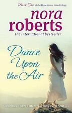 Dance Upon the Air (Three Sisters Trilogy), Nora Roberts - Paperback Book NEW 97