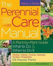 The Perennial Care Manual: A Plant-by-Plant Guide: What to Do & When t-ExLibrary