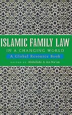 Family Law in a Changing World by Abd Allah Ahmad Naim
