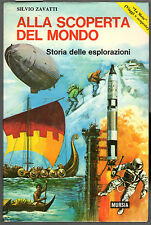 """S. Zavatti, Alla scoperta del mondo, Storia delle esplorazioni, Mursia """"La Meta"""""""
